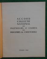 Accord Collectif National Des Ingénieurs Et Cadres Des Industries Du Caoutchouc - Année 1952 - Management