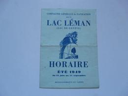 VIEUX PAPIERS - HORAIRE ETE 1949 : Compagnie Générale De Navigation Sur Le LAC LEMAN - Renseignements Et Tarifs - Europe
