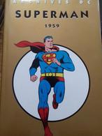 Archives DC Superman 1959 JERRY SIEGEL Panini Comics 2007 - Superman