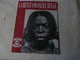 La Revue Coloniale Belge 40 (01/06/1947) : Congo, Katanga, Matadi, J Laloux, - Boeken, Tijdschriften, Stripverhalen