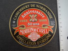Etiquette De  Camembert Moulin De Carel Anniversaire 50 Ans St Pierre Sur Dives - Cheese
