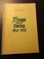 Brugge Onder De Oorlog 1914-1918  - Door Jos. De Smet - Brugge