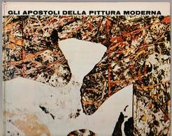 GLI APOSTOLI DELLA PITTURA MODERNA - Arts, Antiquity