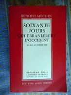 BENOIST MECHIN SOIXANTE JOURS QUI EBRANLERENT L OCCIDENT 10 MAI 10 JUILLET 1940 LA BATAILLE DE FRANCE 04 / 25 JUIN 1940 - Bücher