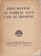 Le Tombeau Sous L'Arc De Triomphe - Paul Raynal - Dédicace De L'auteur - Éditions Stock 1924 - Theatre