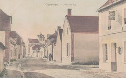 10 - ORIGNY LE SEC / LA GRANDE RUE - Autres Communes