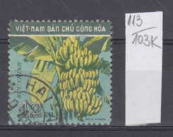 103K113 / 1959 - Michel Nr. 111 Used ( O ) Local Fruit - Musa X Paradisiaca , North Vietnam Viet Nam - Vietnam