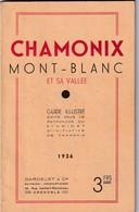 Guide Illustré, Chamonix Mont Blanc Et Sa Vallée  1936 - Tourisme