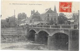 TROUVILLE : LE PONT SUR LA TOUQUES - Trouville