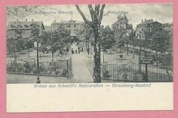 67 - STRASBOURG NEUDORF - Grüsse Aus Schmidt's  Restauration - Rheinstrasse - Strasbourg
