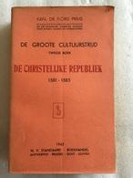 Floris PRIMS - De Groote Cultuurstrijd - De Christelijke Republiek 1581-1585 - 1943 - ANTWERPEN - Historia