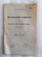 Het Belgisch Vaderland En België In De Grooten Oorlog (1914-1918) - Godfried Kurth - Histoire
