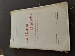 La Dame Blanche Opéra Comique En  3 Actes - Opéra