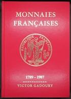 GA1987 - CATALOGUE MONNAIES FRANCAISES - De 1789 à 1987 - V. Gadoury - Occasion - Libros & Software