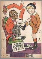 PUBLICITE - IMAGE A DECOUPER - CREME ECLIPSE - ILL. POULBOT - TRES BON ETAT - 2 - Publicités