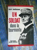 GUY RAISSAC UN SOLDAT DANS LA TOURMENTE EDITIONS ALBIN MICHEL 1963 - Bücher