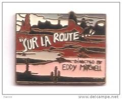 RR228 Pin's Musique Rock Eddy Mitchell Sur La Route Superbe Qualité Egf  Achat Immédiat - Celebrities