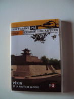 DVD  DES TRAINS  PAS COMME LES AUTRES  Vu Sur  France2    PÉKIN  Et LA ROUTE DE LA SOIE - Chemin De Fer