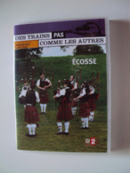 DVD  DES TRAINS  PAS COMME LES AUTRES  Vu Sur  France2     ÉCOSSE  (dans Emballage D'origine) - Travel
