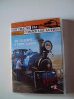 DVD  DES TRAINS  PAS COMME LES AUTRES  Vu Sur  France2    EN EUROPE... À TOUTE VAPEUR - Travel
