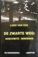 (259) De Zwarte Weg - Auschwitz - Birkennau - Ludo Van Eck - 1987 - 327p. - Guerre 1939-45