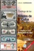 BILLETES DE CUBA.M 1857-2017. SEGUNDA EDICIÓN.  AUTOR: CARLOS ECHENAGUSÍA - Cuba