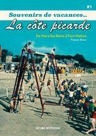 Souvenirs De Vacance, La Côte Picarde (de Mers-les-Bains à Fort-Mahon) Ault, Cayeux, Crotoy - Picardie - Nord-Pas-de-Calais