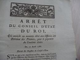 Arrêt Du Conseil D'Etat Du Roi 27/04/1786 Nouveau Délai Aux Officiers Bureaux Finances Pour Payment Centième.... - Decrees & Laws