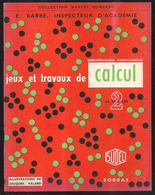 Jeux Et Travaux De Calcul De 10 à 100 Collection Marcel Bompard 1961 - Books, Magazines, Comics
