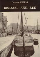 BRUSSEL - AAN - ZEE  (Gustave Abeels) - Maritiem