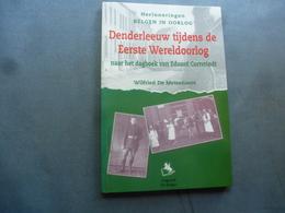 DENDERLEEUW Tijdens De Eerste Wereldoorlog 1914-1918 - Weltkrieg 1914-18