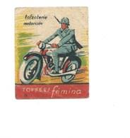 Chromo ARMÉE FRANÇAISE Infanterie Motorisée TOFFÉES FEMINA Militaires 47 X 37 Bien 2 Scans - Other