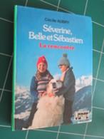 AVICOV Bibliothèque Verte / Cécile Aubry / SEVERINE BELLE ET SEBASTIEN La Rencontre , édition 1978 TB ETAT - Biblioteca Verde