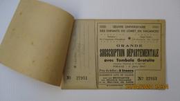CARNET TOMBOLA Oeuvre Universitaire Des Enfants Du LOIRET En Vacances 1947 - Billets De Loterie