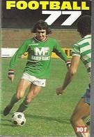 Football 1977.  . 223P.  Tstes Les équipes Divisions I, II Avec Photos Et III+ Résult France, étranger Depuis 1932 + JO - Ohne Zuordnung