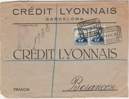 Enveloppe Commerciale 1933 / Recommandée Manuelle Crédit Lyonnais Barcelona Espagne / Cachet Cire / Pour Besançon - Spain