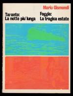 TARANTO:LA NOTTE PIÙ LUNGA - FOGGIA:LA TRAGICA ESTATE - Livres, BD, Revues