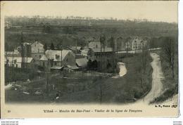 Dpt 35 Vitre Moulin Du Bas-pont - Viaduc De La Ligne De Fougeres 1910 Neuve TBE - Vitre