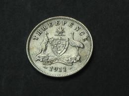 Assez Rare    AUSTRALIE - 3 Three Pence 1911 -Georgius V  ***** EN ACHAT IMMEDIAT ***** - Monnaie Pré-décimale (1910-1965)