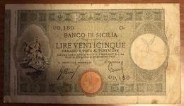 25 Lire Banco Di Sicilia 23 06 1918 R2  Leggermente Pressato E Scritte   LOTTO 990 - [ 1] …-1946 : Royaume