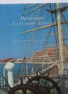 Dunkerque Et La Flandre Maritime : Livre De 95 Pages Toutes En Couleur Format 25x31 - Picardie - Nord-Pas-de-Calais