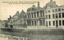 Destruction De Termonde- Banque Centrale De La Dendre EERST WERELDOORLOG BELGIË BELGIQUE 1914/18 WWI WWICOLLECTION - Guerre 1914-18