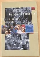 Hainaut Occidental : Un Projet, Un Défi - Livres, BD, Revues