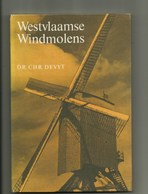 Westvlaamse Windmolens  , Met Foto's , Blz 125 - Historia