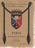 """Petit Livre De 100 Pages """" Carte Routière Et Gastronomique...Paris Et Environs De Paris"""" Présenté Par Curnonsky, RR, B - Toeristische Brochures"""