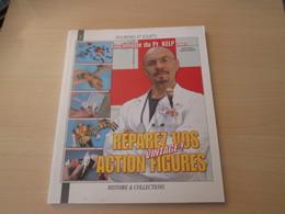 BDCORO / LIVRE : REPAREZ VOS ACTION FIGURES VINTAGE , 82 Pages Très Bien Illustrées , TB Etat - Small Figures