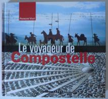 François Vogt - Le Voyageur De Compostelle / éd. Coprur - 2004 - Cultuur