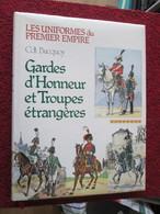 BACCAGI / UNIFORMES DU PREMIER EMPIRE / COLLECTION BUCQUOY . T8 GARDES D'HONNEUR ET TROUPES ETRANGERES - Books