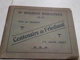 Centenaire De Friedland 39 Régiment D' Infanterie 14 Juin 1907 - Libri, Riviste & Cataloghi