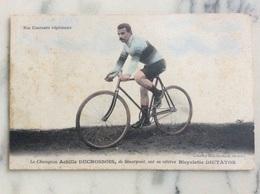 Le Champion Achille Duchossois,de Sénarpont,sur Sa Célèbre Bicyclette Dictation. - Cycling